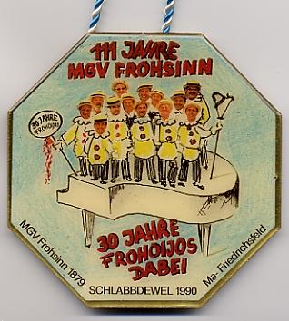Jahresorden 1990 111 Jahre MGV Frohsinn, 30 Jahre FROHOIJOS dabei